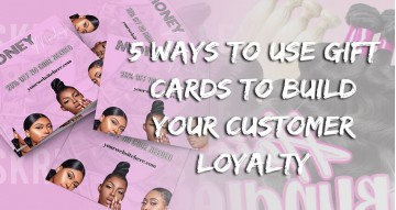 5 Ways To Use Gift Cards To Build Your Customer Loyalty