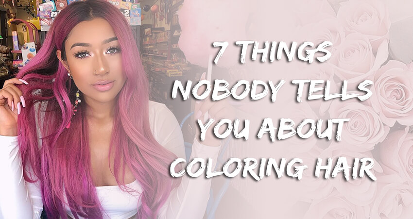 7 Important Things Nobody Tells You About Coloring Your Hair