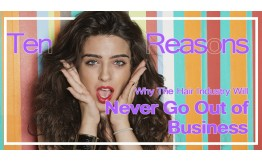 10 Reasons Why The Hair Industry Will Never Go Out of Business