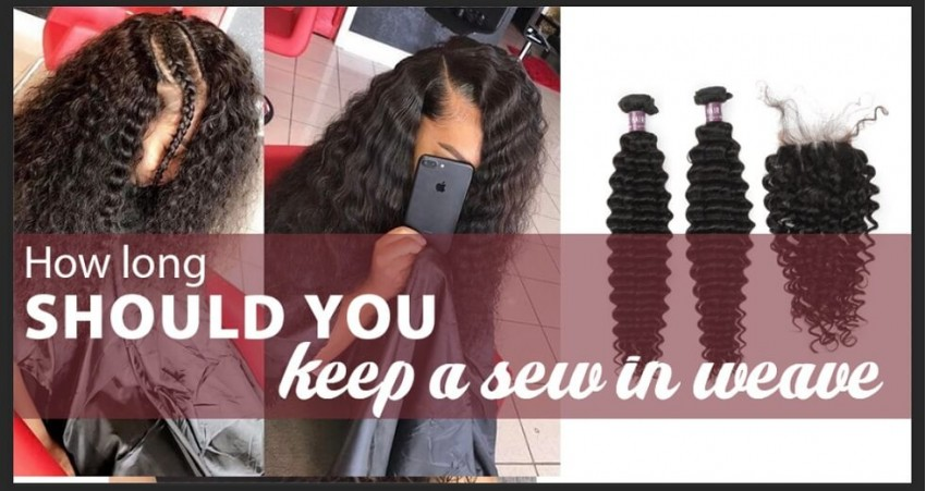 How Long Should You Keep A Sew In Weave