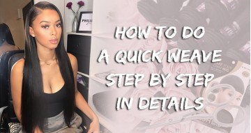 Quick Weave | How To Do A Quick Weave Step By Step