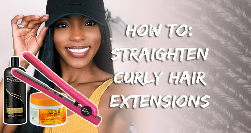 How To Straighten Curly Hair Extensions Without Damage