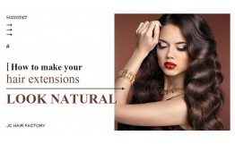 How To Make Your Hair Extensions Look Natural