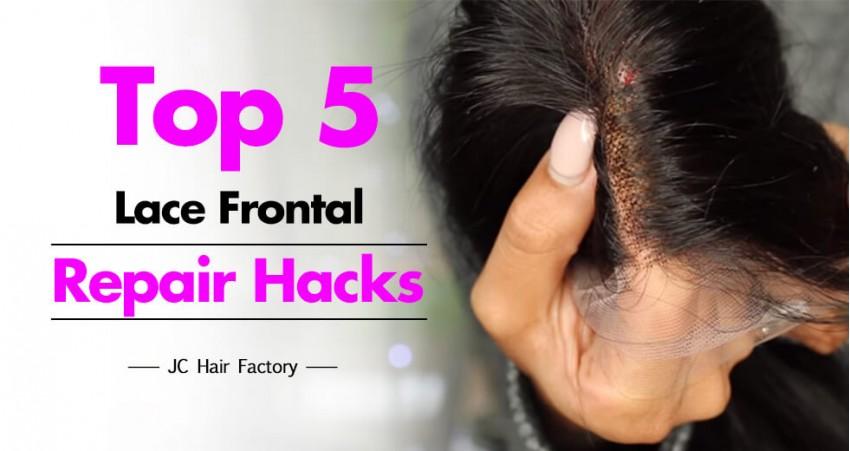 Top 5 Lace Frontal Repair Hacks