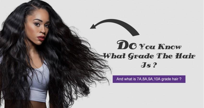 What Is 7A, 8A, 9A, 10A Grade Hair, Grade Virgin Hair?
