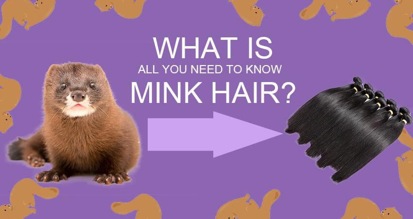 Mink Hair, Mink Brazilian Hair, What Is Mink Hair Weave?
