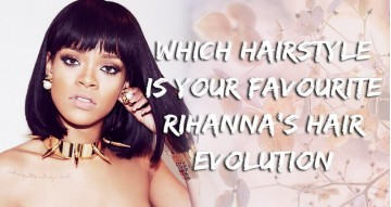 Which Hairstyle Is Your Favourite: Rihanna's Hair Evolution!