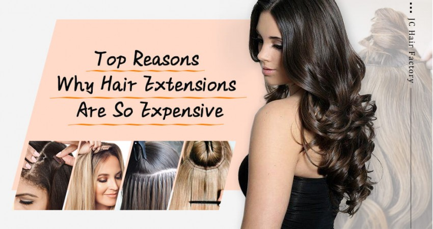 Top 5 Reasons Why Hair Extensions Are So Expensive