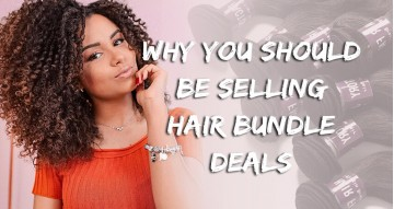 Why You Should Be Selling Hair Bundle Deals