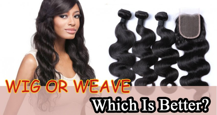 Wig or Weave, Which Is Better?